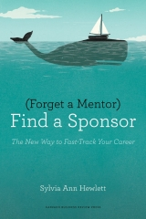Forget a Mentor, Get a Sponsor: The New Way to Fast-Track Your Career